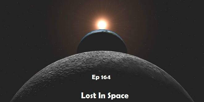 Ep 164 | Lost In Space