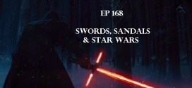Ep 168   Swords, Sandals, and Star Wars